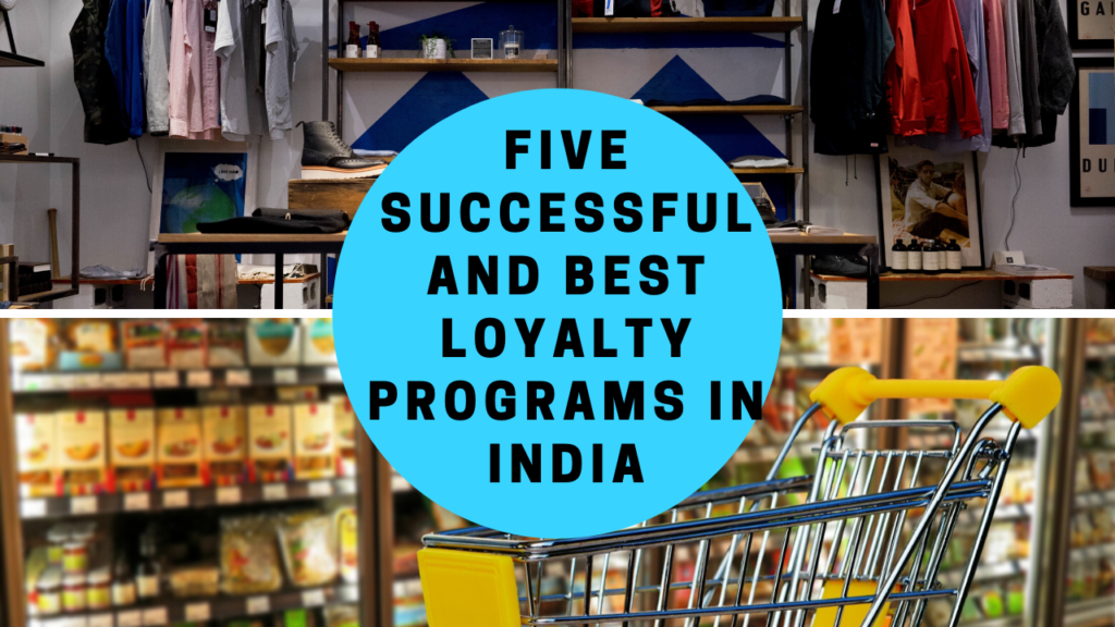 Five Successful And Best Loyalty Programs in India