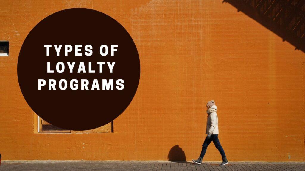 cx box Types of Loyalty Programs