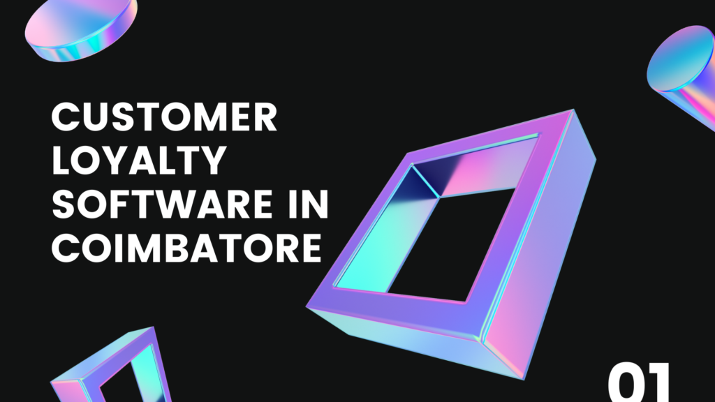 customer loyalty software in coimbatore